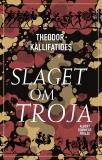 Omslagsbild för Slaget om Troja : Fritt efter Iliaden