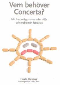 Omslagsbild för Vem behöver Concerta - när bakomliggande orsaker döljs och problemen förvärras