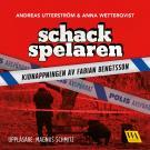 Bokomslag för Schackspelaren : historien om kidnappningen av Fabian Bengtsson