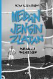 Cover for Meidän jengin Zlatan - matkalla maineeseen
