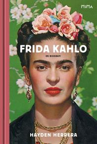 Cover for Frida Kahlo: En biografi