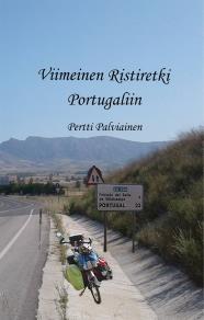 Omslagsbild för Viimeinen Ristiretki Portugaliin: Tarinoita satulan selästä