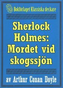 Cover for Sherlock Holmes: Äventyret med det hemlighetsfulla mordet vid skogssjön – Återutgivning av text från 1911