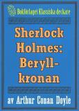 Omslagsbild för Sherlock Holmes: Äventyret med beryllkronan – Återutgivning av text från 1893