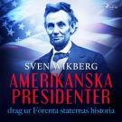 Omslagsbild för Amerikanska presidenter: drag ur Förenta staternas historia