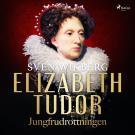 Bokomslag för Elizabeth Tudor, jungfrudrottningen.