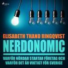 Omslagsbild för Nerdonomics: varför nördar startar företag och varför det är viktigt för Sverige
