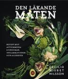 Cover for Den läkande maten: recept mot autoimmuna sjukdomar, inflammationer och allergier