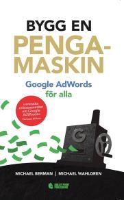Cover for Bygg en pengamaskin : Google AdWords för alla
