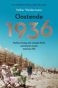 Omslagsbild för Oostende 1936 : Stefan Zweig och Joseph Roth sommaren innan mörkret föll