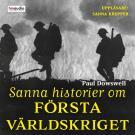 Bokomslag för Sanna historier om första världskriget