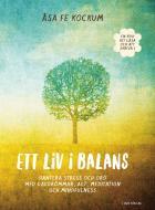 Omslagsbild för Ett liv i balans : Hantera stress och oro med dagdrömmar, ACT, meditation och mindfulness