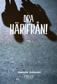 Omslagsbild för DRA HÄRIFRÅN!