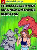 Bokomslag för Fitnesstjejer mot människoätande robotar