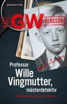 Omslagsbild för Professor Wille Vingmutter, mästerdetektiv : Berättelsen om mitt yrkesliv