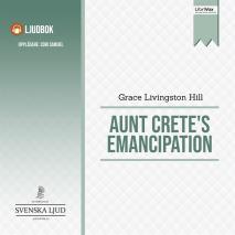 Cover for Aunt Crete's Emancipation