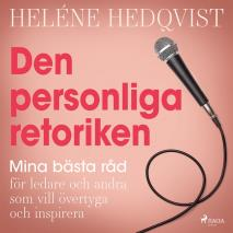 Cover for Den personliga retoriken: mina bästa råd för ledare och andra som vill övertyga och inspirera