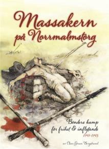 Omslagsbild för Massakern på Norrmalmstorg. Bönders kamp för frihet och inflytande 1741-1743