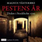 Bokomslag för Pestens år. Döden i Stockholm 1710