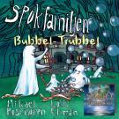 Omslagsbild för Spökfamiljen : Bubbel-Trubbel