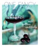 Cover for One fancy place : och sjutton cocktails utan alkohol