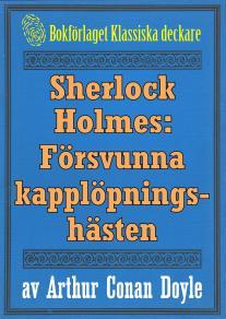 Omslagsbild för Sherlock Holmes: Äventyret med den försvunna kapplöpningshästen – Återutgivning av tidningsföljetong från 1893