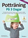 Bokomslag för Potträning på 3 dagar : en beprövad metod för föräldrar som vill lyckas snabbt och undvika vanliga misstag. Steg-för-steg från start till mål