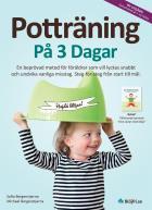 Omslagsbild för Potträning på 3 dagar : en beprövad metod för föräldrar som vill lyckas snabbt och undvika vanliga misstag. Steg-för-steg från start till mål