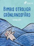 Omslagsbild för Bimbis otroliga grönlandsfärd