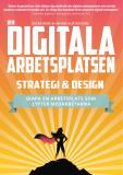 Omslagsbild för Den digitala arbetsplatsen - Strategi och design: Skapa en arbetsplats som lyfter medarbetarna