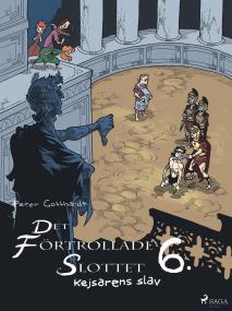 Omslagsbild för Det förtrollade slottet 6: Kejsarens slav