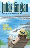 """Cover for Julias längtan till ett liv vid Medelhavet""""  Utdrag från: Cina Strang. """"Julias längtan till ett liv vid Medelhavet"""