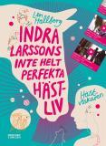 Cover for Indra Larssons inte helt perfekta hästliv