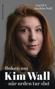 Cover for Boken om Kim Wall : När orden tar slut