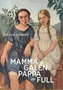 Cover for Mamma är galen och pappa är full