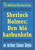 Omslagsbild för Sherlock Holmes: Äventyret med den blå karbunkeln – Återutgivning av text från 1911