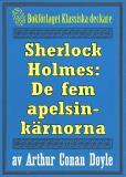 Omslagsbild för Sherlock Holmes: Äventyret med de fem apelsinkärnorna – Återutgivning av text från 1911
