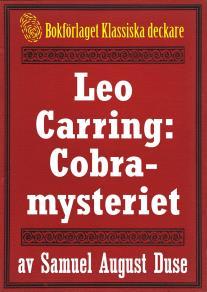 Omslagsbild för Cobra-mysteriet. Privatdetektiven Leo Carrings märkvärdiga upplevelser VI. Återutgivning av text från 1919