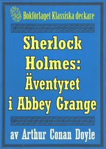 Omslagsbild för Sherlock Holmes: Äventyret i Abbey Grange – Återutgivning av text från 1930