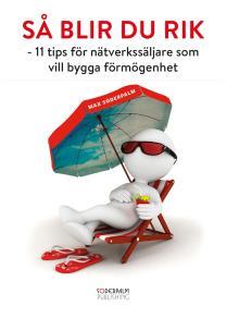 Cover for Så blir du rik - 11 tips för nätverkssäljare som vill bygga förmögenhet