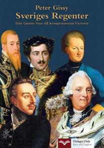Omslagsbild för Sveriges Regenter - från Gustav Vasa till kronprinsessan Victoria