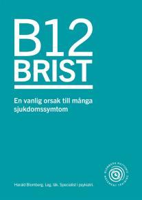 Omslagsbild för B12 brist - en vanlig orsak till många sjukdomssymtom