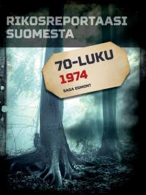 Omslagsbild för Rikosreportaasi Suomesta 1974