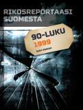 Omslagsbild för Rikosreportaasi Suomesta 1999