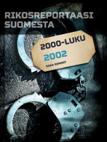 Omslagsbild för Rikosreportaasi Suomesta 2002