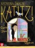 Omslagsbild för Katitzi i Gamla stan & Uppbrott