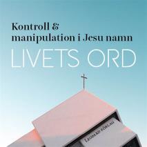 Omslagsbild för Livets ord - Kontroll och manipulation i Jesu namn