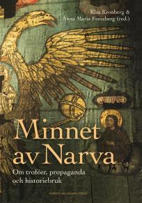 Cover for Minnet av Narva : Om troféer, propaganda och historiebruk