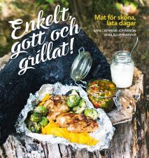 Omslagsbild för Enkelt, gott och grillat! : mat för sköna, lata dagar
