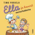 Cover for Ella ja kaverit mestarikokkeina